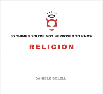 50 Things You're Not Supposed To Know - Religion ebook by Bolelli, Daniele