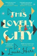 This Lovely City ebook by Louise Hare