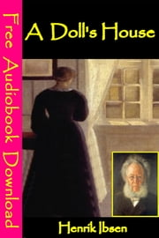 A Doll's House - [ Free Audiobooks Download ] ebook by Henrik Ibsen