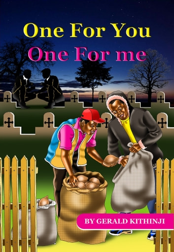 One For You One For Me ebook by Gerald Kithinji