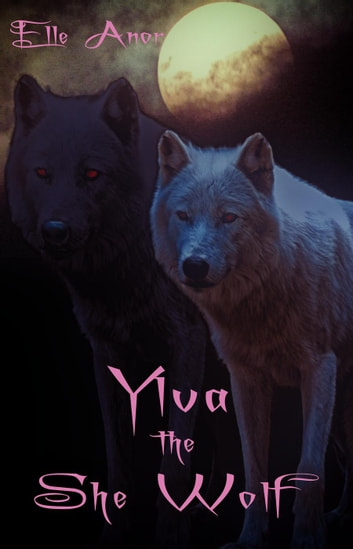Ylva the She Wolf ebook by Elle Anor