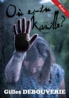 Où es-tu Kamille ? ebook by Gilles Debouverie