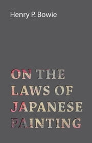 On The Laws Of Japanese Painting ebook by Henry P. Bowie