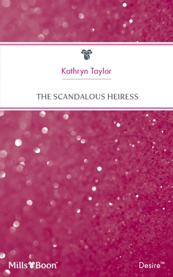 The Scandalous Heiress ebook by Kathryn Taylor