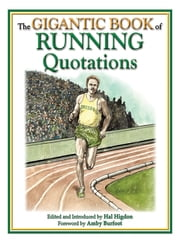 The Gigantic Book of Running Quotations ebook by Hal Higdon, Amby Burfoot