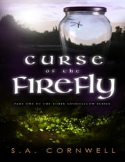 Curse of the Firefly ebook by S. A. Cornwell
