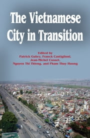 The Vietnamese City in Transition ebook by Patrick Gubry,Franck Castiglioni,Jean-Michel Cusset