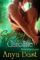 Capturing Caroline ebook by Anya Bast
