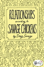 Relationships According to Savage Chickens ebook by Doug Savage