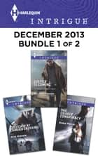 Harlequin Intrigue December 2013 - Bundle 1 of 2 ebook by Delores Fossen,Rita Herron,Robin Perini