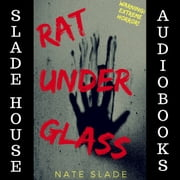 Rat Under Glass audiobook by Nate Slade