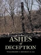 Ashes of Deception ebook by Willoughby S. Hundley III, MD