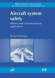 Aircraft System Safety - Military and Civil Aeronautical Applications ebook by Duane Kritzinger