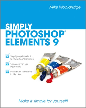 Simply Photoshop Elements 9 ebook by Mike Wooldridge
