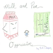 Milk and Pea Oppression ebook by S.R. Coleyon