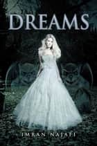 Dreams ebook by Imran Najafi