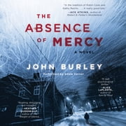 The Absence of Mercy audiobook by John Burley
