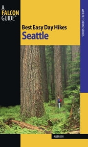 Best Easy Day Hikes Seattle ebook by Allen Cox