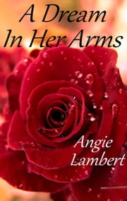 A Dream In Her Arms ebook by Angie Lambert