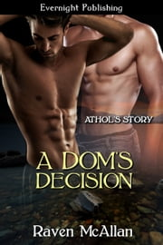 A Dom's Decision ebook by Raven McAllan