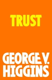 Trust ebook by George V. Higgins