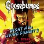Classic Goosebumps #25: Night of the Living Dummy 2 audiobook by R.L. Stine