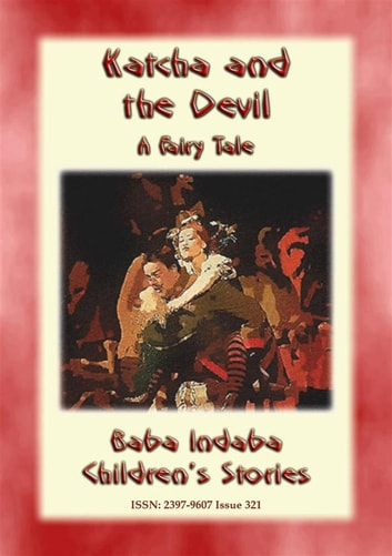 KATCHA AND THE DEVIL - A European Fairy Tale - Baba Indaba Children's Stories - Issue 321 ebook by Anon E. Mouse