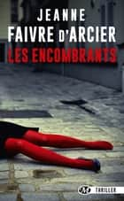 Les Encombrants ebook by Jeanne Faivre d'Arcier