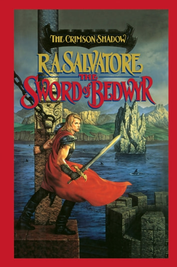 The Sword of Bedwyr ebook by R.A. Salvatore