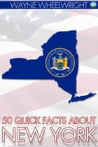 50 Quick Facts About New York ebook by
