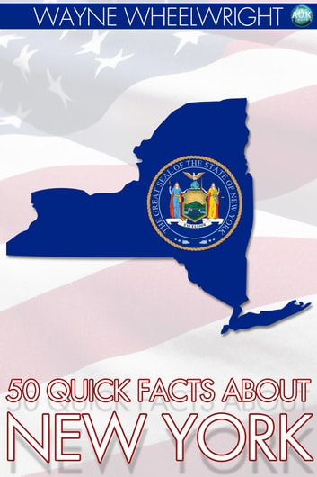 50 Quick Facts About New York ebook by Wayne Wheelwright