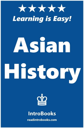 Asian History ebook by IntroBooks