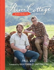 The River Cottage Australia Cookbook ebook by Paul West,Mark Chew,Hugh Fearnley-Whittingstall