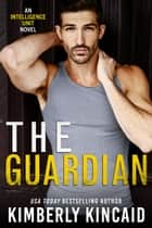 The Guardian ebook by Kimberly Kincaid