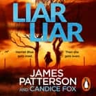 Liar Liar - (Harriet Blue 3) luisterboek by James Patterson, Candice Fox