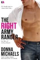 The Right Army Ranger ebook by Donna Michaels