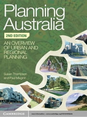 Planning Australia - An Overview of Urban and Regional Planning ebook by Professor Susan  Thompson,Dr Paul  Maginn