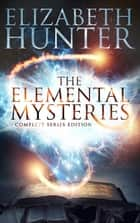 The Elemental Mysteries: Complete Series ebook by