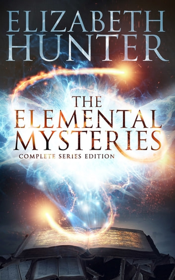 The Elemental Mysteries: Complete Series ebook by Elizabeth Hunter