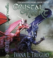 Crystal Heart - Book Three of the Paradise Series ebook by Ivana L. Truglio