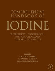 Comprehensive Handbook of Iodine - Nutritional, Biochemical, Pathological and Therapeutic Aspects ebook by