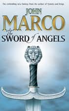 The Sword Of Angels ebook by John Marco