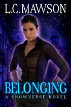 Belonging - The Royal Cleaner, #9 ebook by L.C. Mawson
