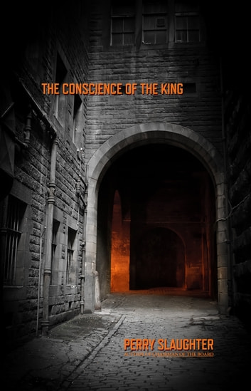 The Conscience of the King ebook by Perry Slaughter