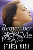 Remember Me ebook by Stacey Nash