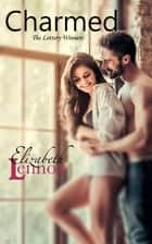 Charmed ebook by Elizabeth Lennox