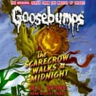 Classic Goosebumps #16: The Scarecrow Walks at Midnight audiobook by R.L. Stine