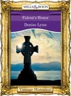 Falcon's Honor (Mills & Boon Historical) ebook by Denise Lynn