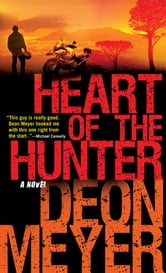 Heart of the Hunter ebook by Deon Meyer