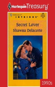 Secret Lover ebook by Shawna Delacorte